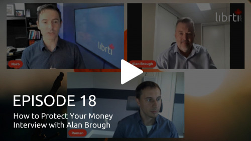The Librti Show Ep. 18 - How to Protect Your Money - Interview with Alan Brough