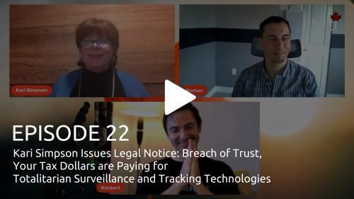 The Librti Show Ep. 22 - Kari Simpson Issues Legal Notice: Breach of Trust, Your Tax Dollars are Paying for Totalitarian Surveillance and Tracking Technologies